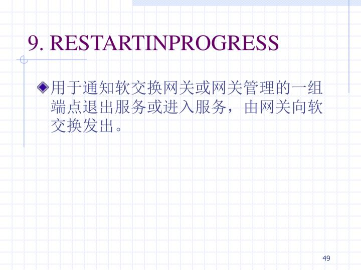9. RESTARTINPROGRESS