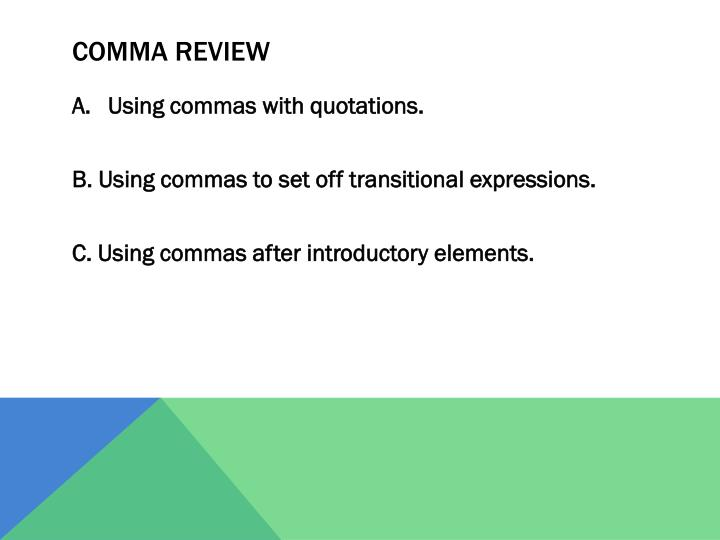 Comma Review