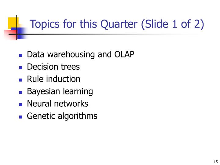 Topics for this Quarter (Slide 1 of 2)