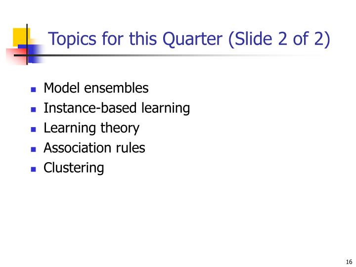 Topics for this Quarter (Slide 2 of 2)