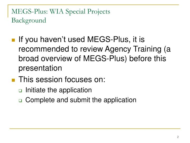 MEGS-Plus: WIA Special Projects