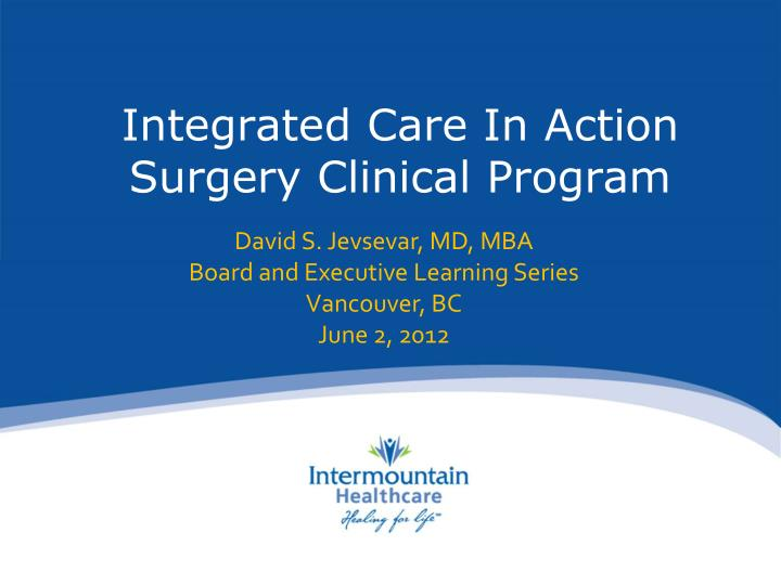 integrated care in action surgery clinical program