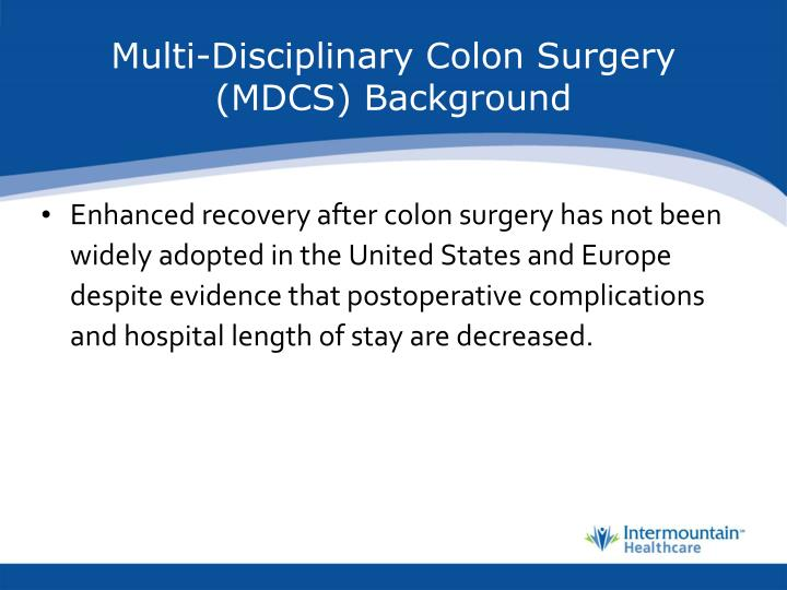 Multi-Disciplinary Colon Surgery (MDCS) Background