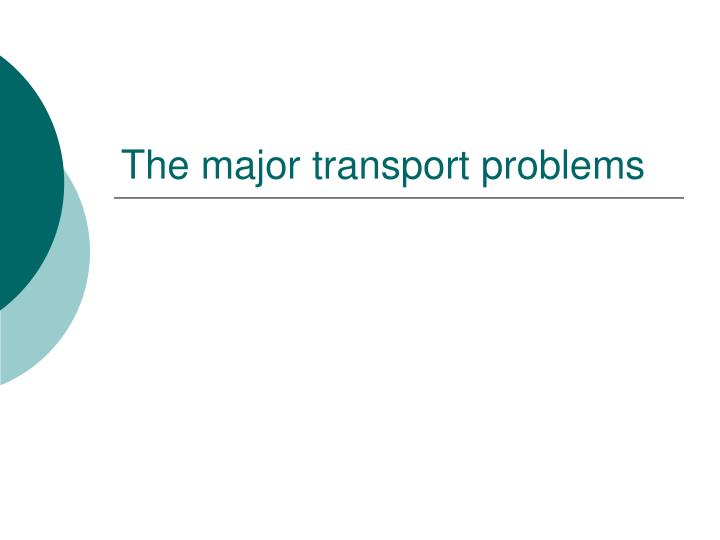 The major transport problems