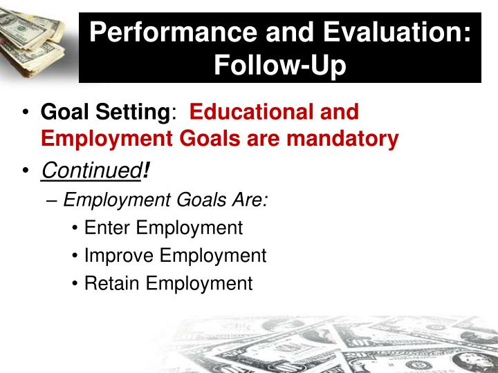 Performance and Evaluation:  Follow-Up
