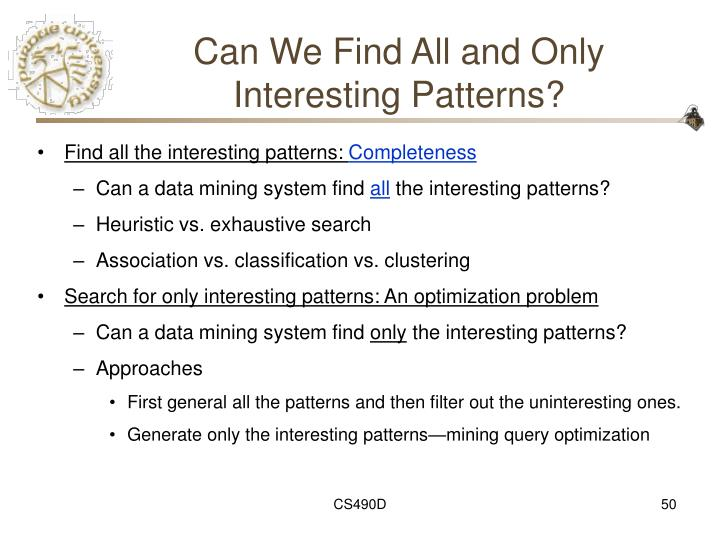 Can We Find All and Only Interesting Patterns?