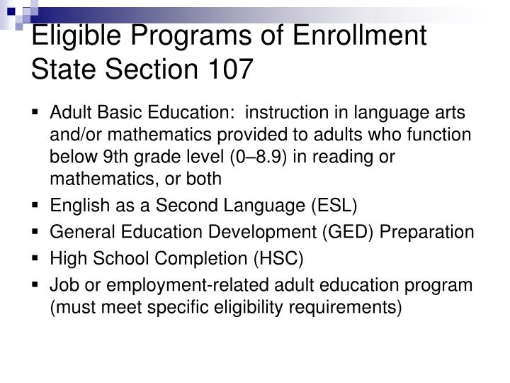 Adult Basic Education:  instruction in language arts and/or mathematics provided to adults who function below 9th grade level (0–8.9) in reading or  mathematics, or both