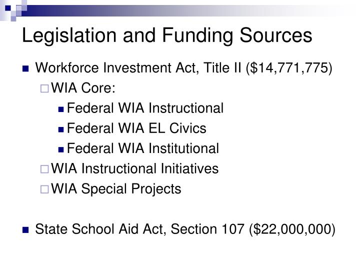 Legislation and Funding Sources