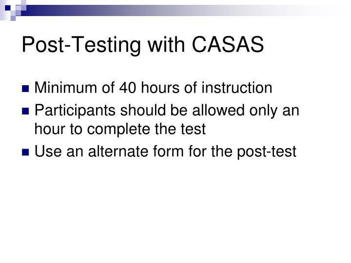Post-Testing with CASAS