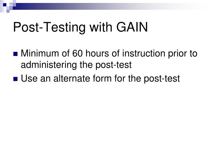 Post-Testing with GAIN
