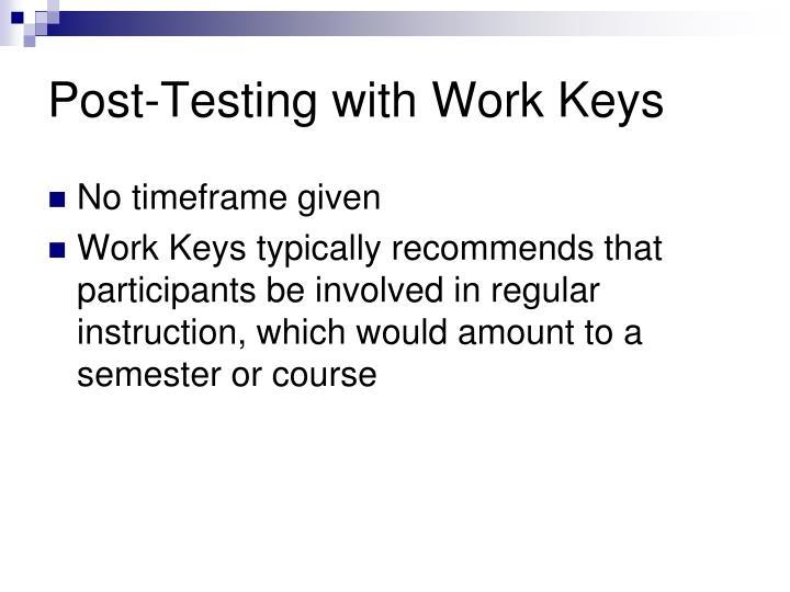 Post-Testing with Work Keys