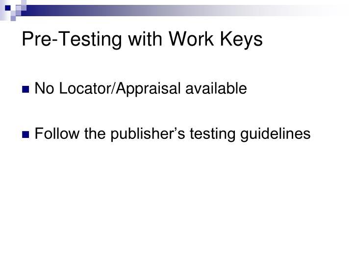 Pre-Testing with Work Keys