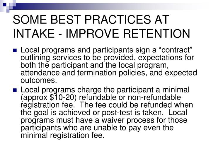 SOME BEST PRACTICES AT INTAKE - IMPROVE RETENTION