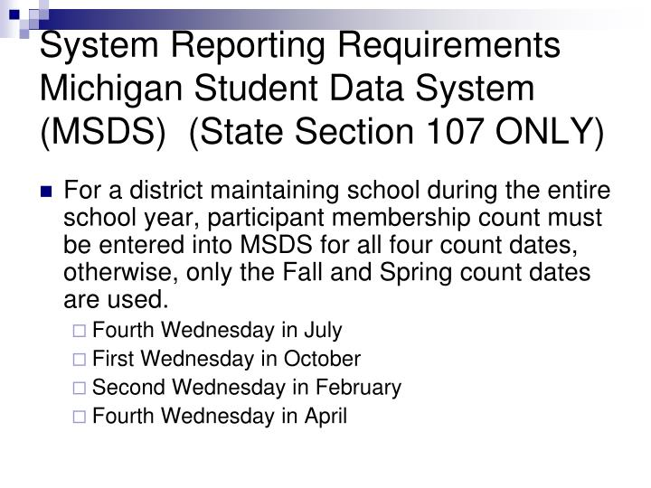 System Reporting Requirements Michigan Student Data System (MSDS)  (State Section 107 ONLY)