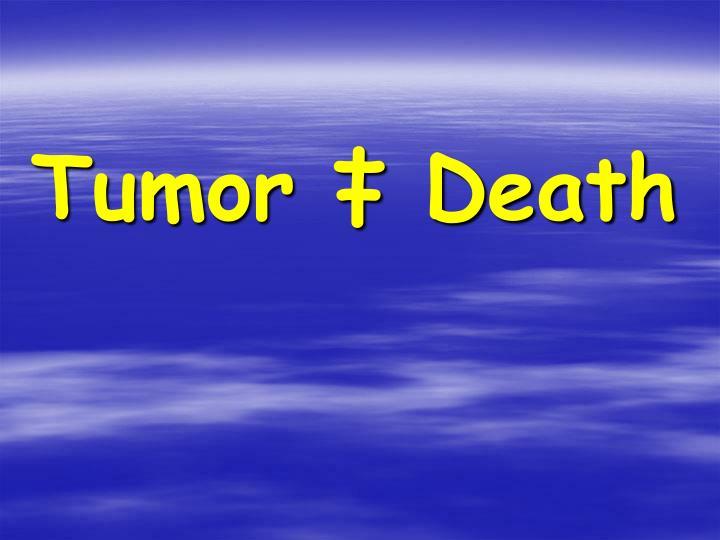 Tumor ‡ Death