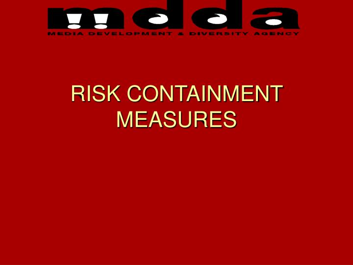 RISK CONTAINMENT MEASURES