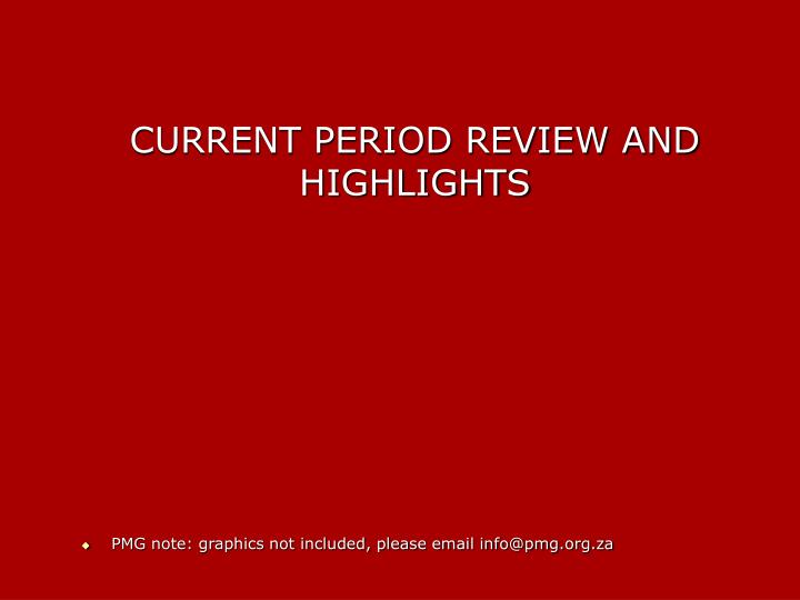 CURRENT PERIOD REVIEW AND HIGHLIGHTS
