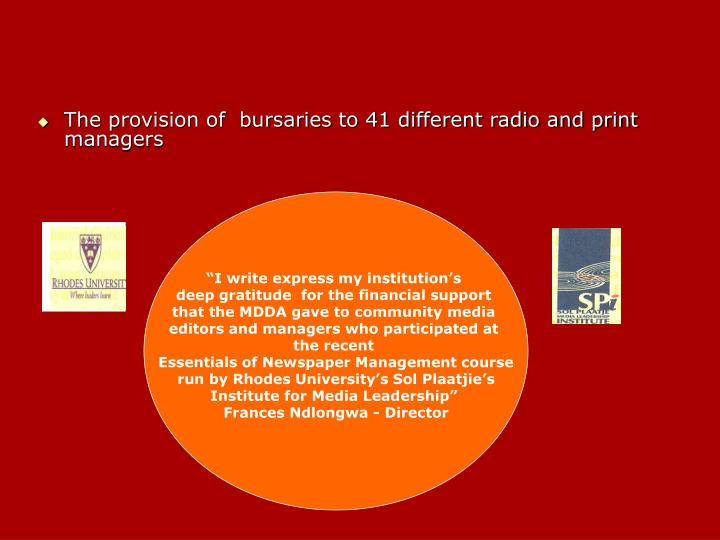 The provision of  bursaries to 41 different radio and print managers