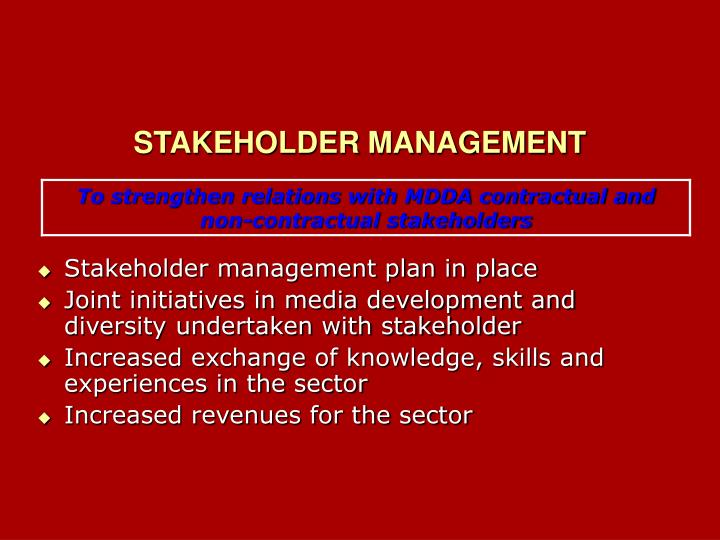 Stakeholder management plan in place