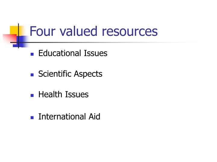 Four valued resources