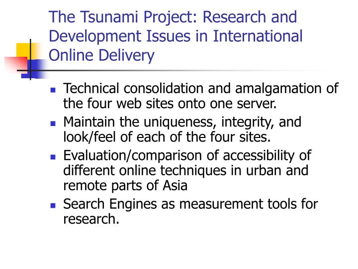 The Tsunami Project: Research and Development Issues in International Online Delivery