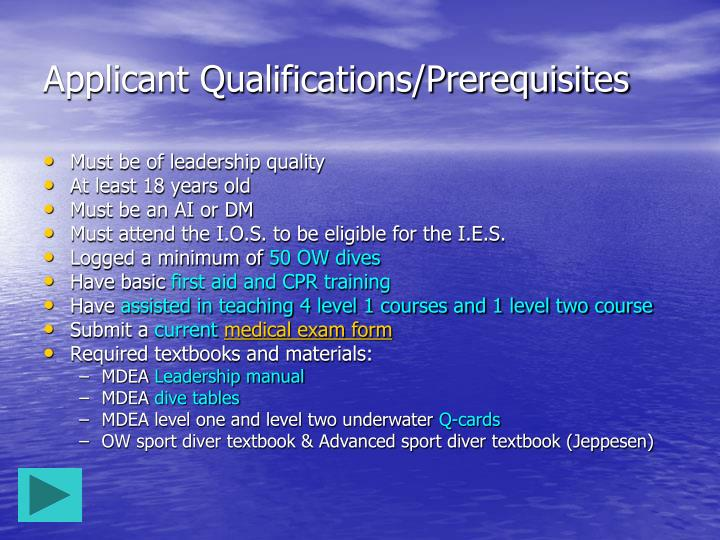 Applicant Qualifications/Prerequisites