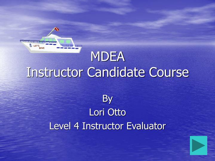 mdea instructor candidate course