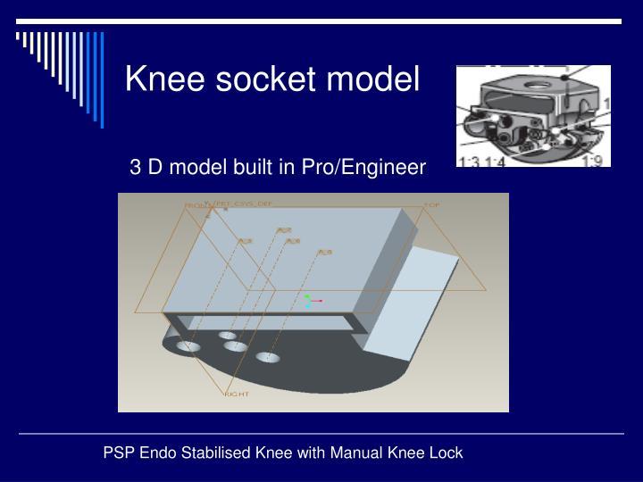 Knee socket model