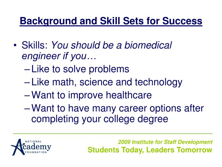 Background and Skill Sets for Success