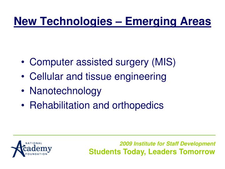 New Technologies – Emerging Areas