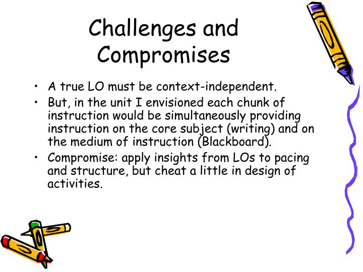 Challenges and Compromises