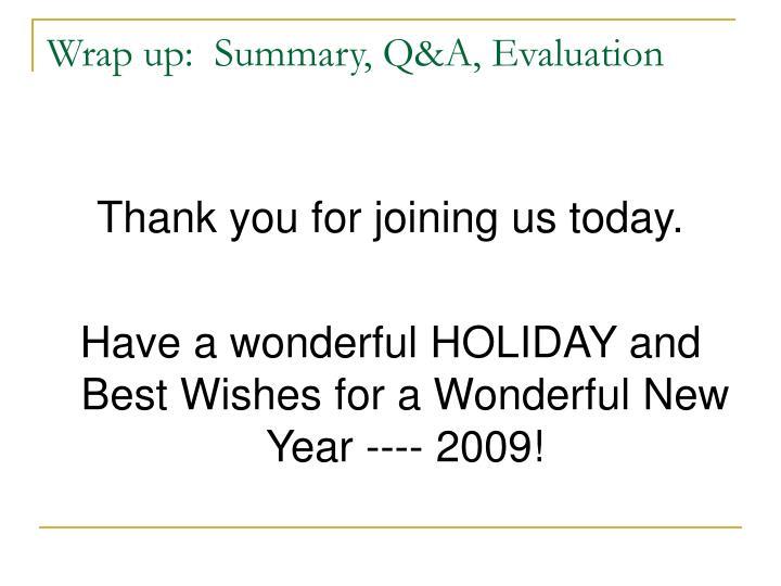 Wrap up:  Summary, Q&A, Evaluation