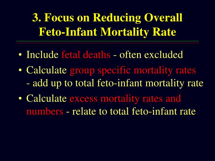 3. Focus on Reducing Overall Feto-Infant Mortality Rate