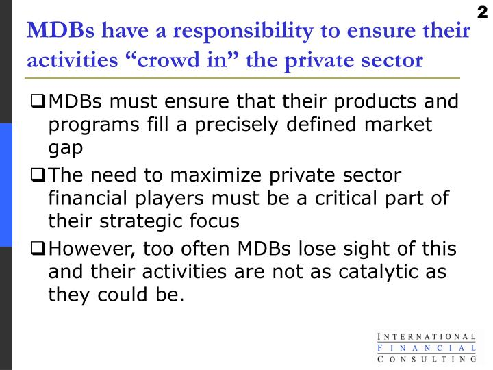 """MDBs have a responsibility to ensure their activities """"crowd in"""" the private sector"""