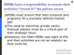 mdbs have a responsibility to ensure their activities crowd in the private sector