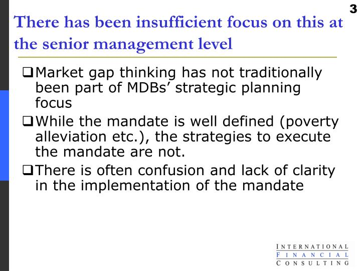 There has been insufficient focus on this at the senior management level