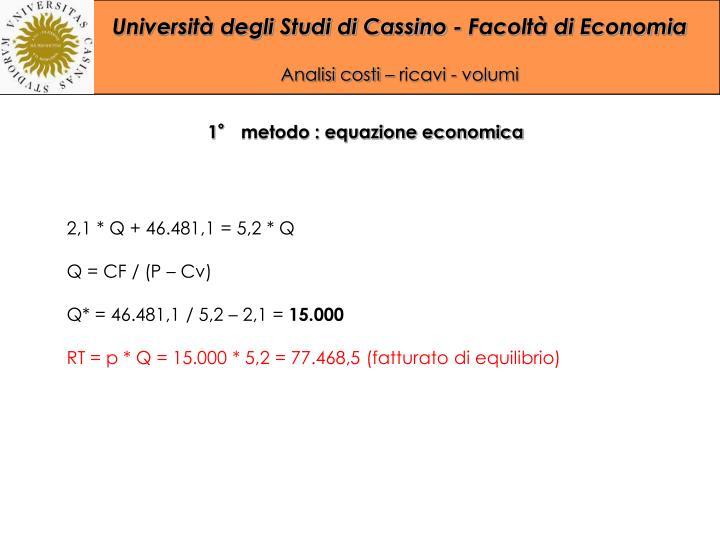 1° metodo : equazione economica