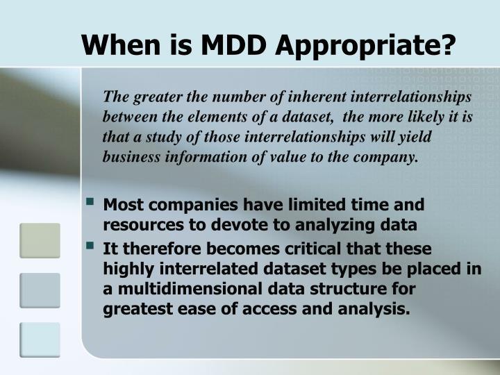 When is MDD Appropriate?