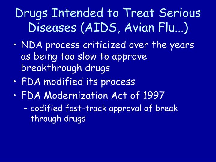 Drugs Intended to Treat Serious Diseases (AIDS, Avian Flu...)