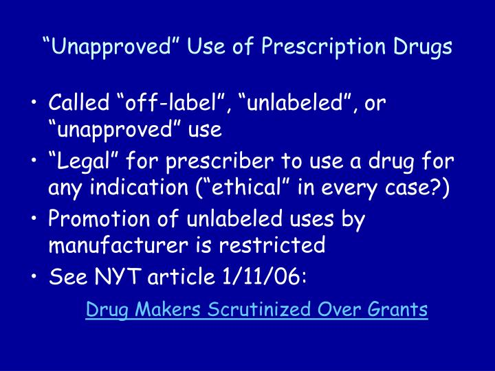 """""""Unapproved"""" Use of Prescription Drugs"""