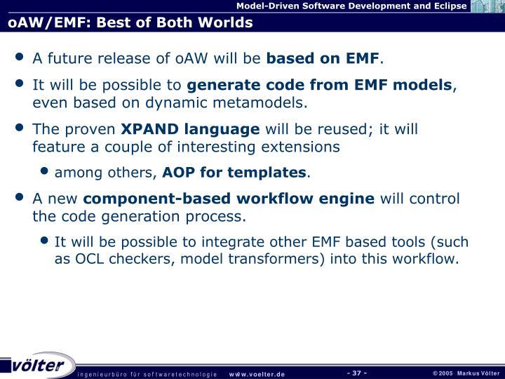 oAW/EMF: Best of Both Worlds