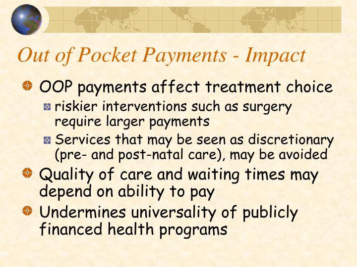 Out of Pocket Payments - Impact