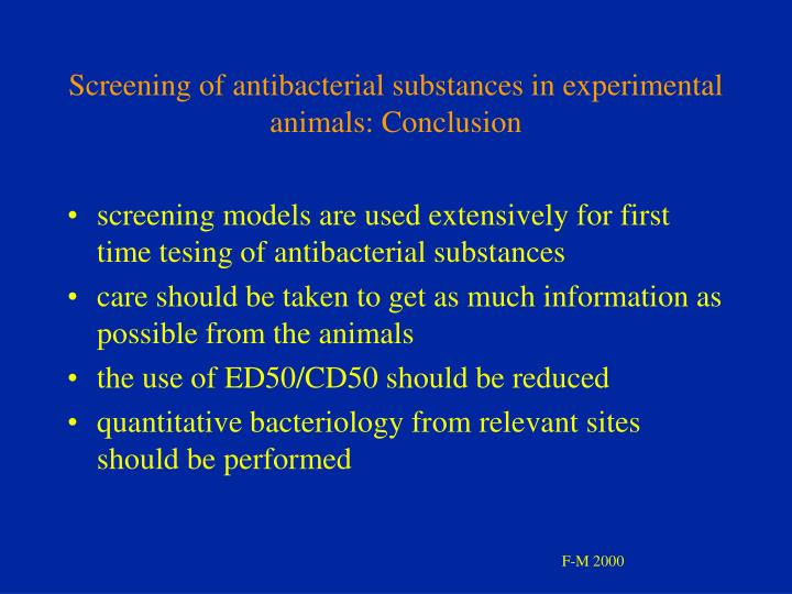 Screening of antibacterial substances in experimental animals: Conclusion