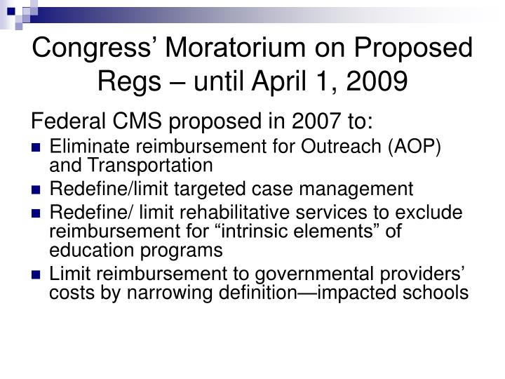 Congress' Moratorium on Proposed Regs – until April 1, 2009