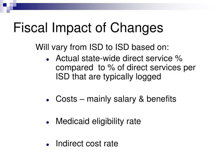 Fiscal Impact of Changes