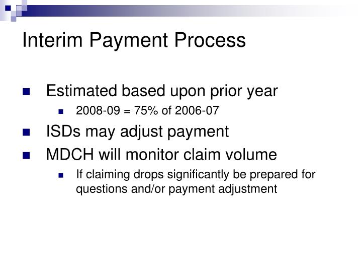 Interim Payment Process