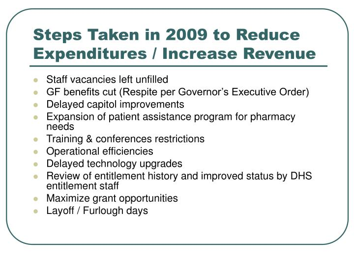 Steps Taken in 2009 to Reduce Expenditures / Increase Revenue