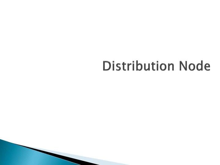 Distribution Node