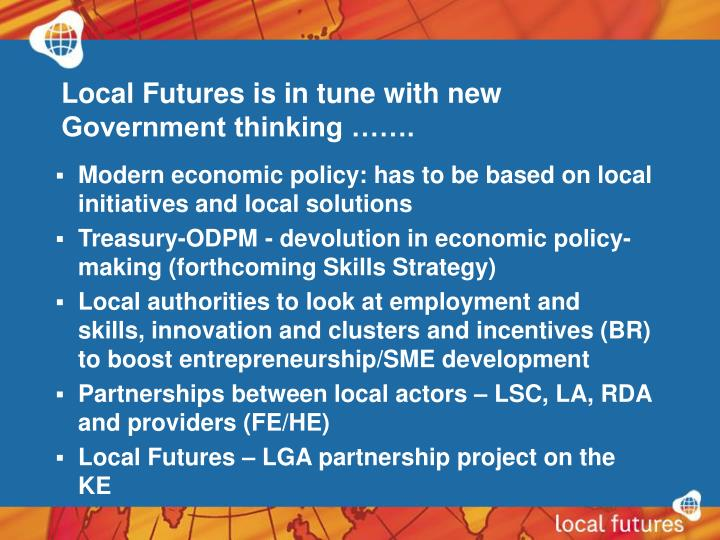 Local Futures is in tune with new Government thinking …….