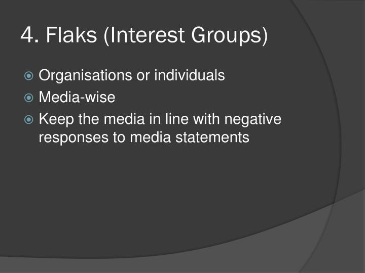 4. Flaks (Interest Groups)